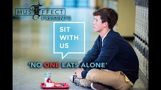 SIT WITH US - No One Eats Alone; Taking a Stand Against Bullying. [@MusEffect][@sitwithus]