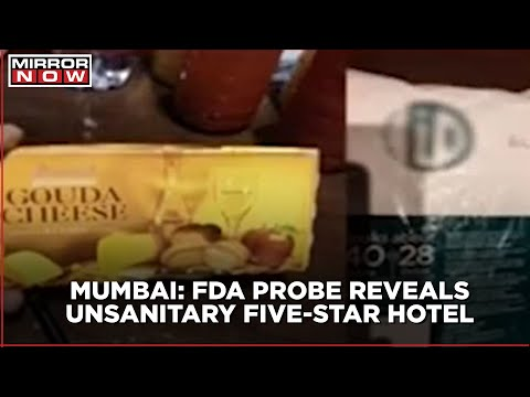 Mumbai FDA raid: Expiry food and unhygienic storage system found in Bandra's five-star hotel
