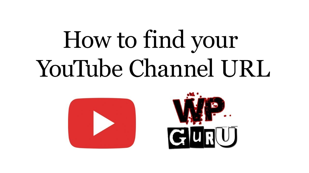 What is my YouTube Channel URL | The WP Guru