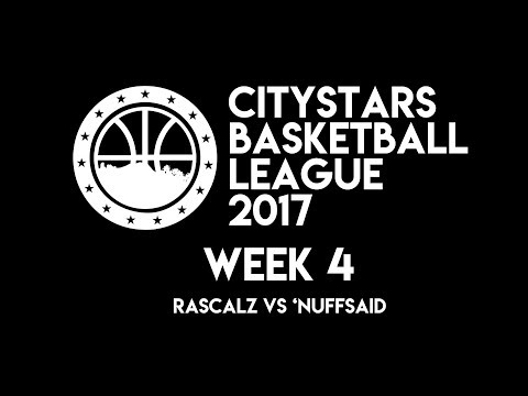CityStars Basketball League: Rascalz vs 'NuffSaid