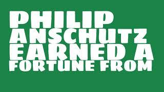 Philip Anschutz: 2017 Net worth