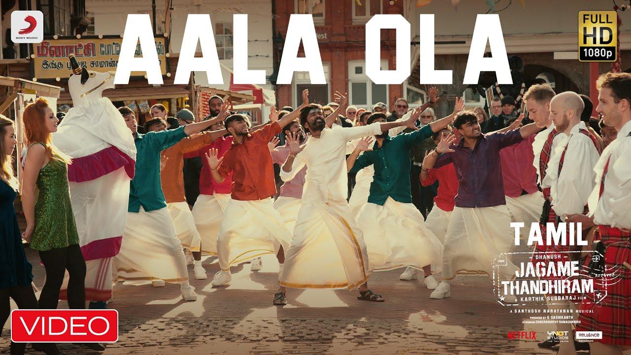 Jagame Thandhiram - Aala Ola Video   Dhanush   Santhosh Narayanan   Karthik Subbaraj