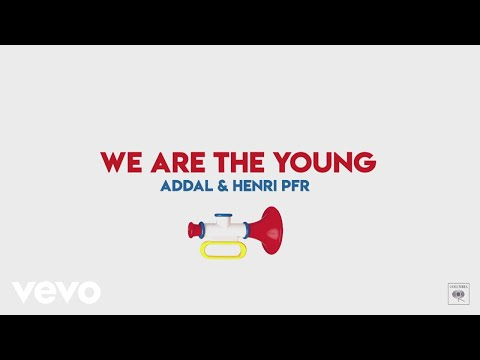 Addal, Henri PFR - We Are The Young (Lyric Video)