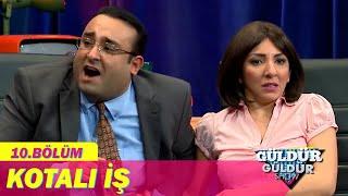 Kotalı İş - Güldür Güldür Show 10.Bölüm