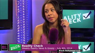 Reality Check for the Week of July 4th, 2014 | Black Hollywood Live