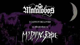 Matalobos - I Cannot Be Loved (My Dying Bride Cover)