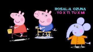ROSALÍA, Ozuna - Yo x Ti, Tu x Mi,  Mommy Pig and Daddy Pig (spanish song 2019)