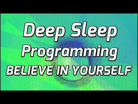 Deep Sleep Programming Believe In Yourself And Think Big
