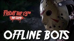 OFFLINE BOTS - Friday the 13th: The Game (PS4)
