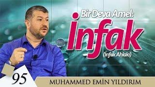Bir Deva Amel: İnfak | Muhammed Emin Yıldırım (95. Ders)