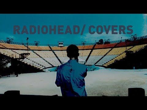 Radiohead - Covers