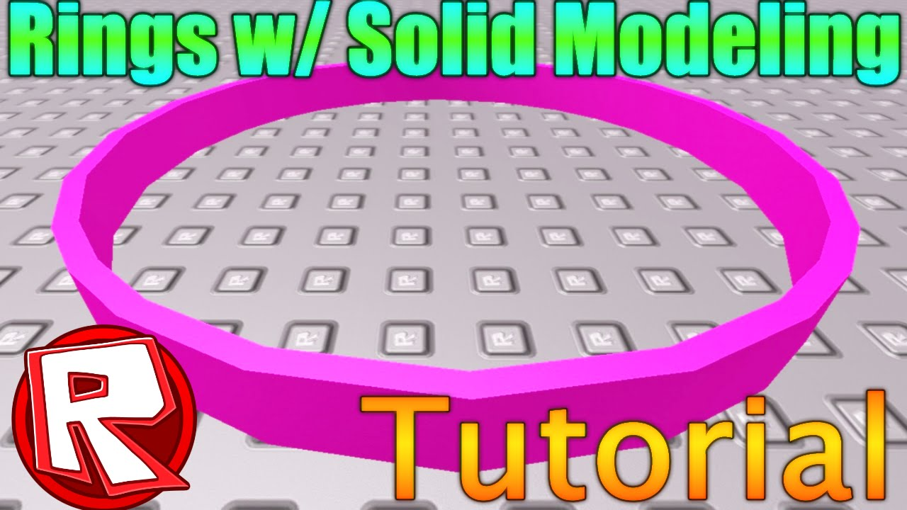 Roblox Modeling Community Roblox Building Tutorial Rings With Solid Modeling Youtube
