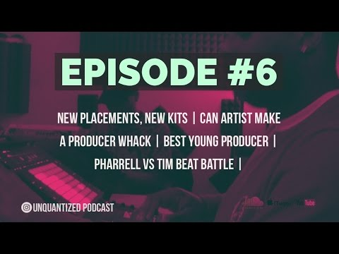 UnQuantized #6 New Placements, New Kits | Can Artist Make A Producer Whack | Best Young Producer | P