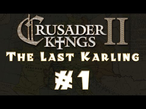 Crusader Kings 2 - The Last Karling #1 [Conclave Expansion]