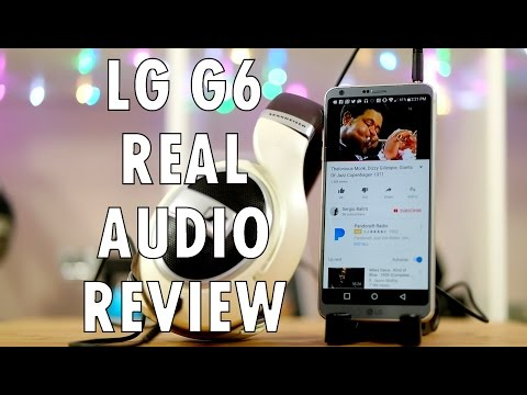 LG G6 Real Audio Review: Music to our ears!