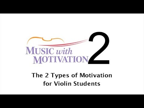 #2 - The 2 Types of Motivation for Violin Students. Use one with caution.