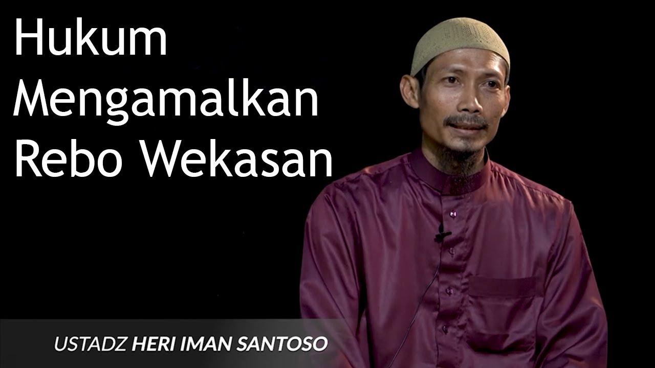 Hukum Mengamalkan Rebo Wekasan | Asumsi | Ustadz Heri Iman Santoso