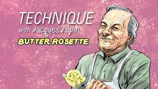How To Make A Butter Rosette With Jacques Pépin