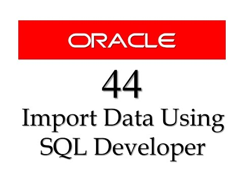 SQL tutorial 44: How to import data from Microsoft Excel to Oracle Database using SQL Developer
