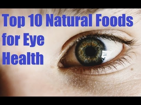 Top 10 Natural Foods for Eye Health