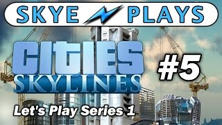 Cities: Skylines Lets Play Part 5 ► Boom Town!  (5,000 Pop) ◀ Gameplay / Tips