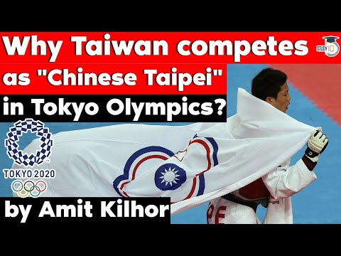 Why Taiwan competes as Chinese Taipei in Tokyo Olympics? Geopolitics and Sports Current Affairs UPSC