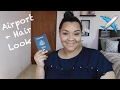 Airport Makeup Look + Hair | NICOLE MOJICA