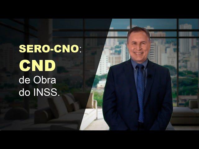 24 - SERO-CNO: CND de Obra do INSS