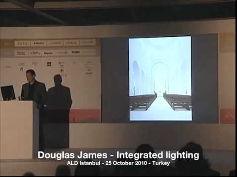Douglas James - Integration of Lighting in Architecture - ALD Istanbul 2010