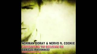 NORMAN DORAY & NERVO FT.COOKIE - SOMETHING TO BELIEVE IN (DANIELE MASTRACCI #THEITALIANTOUCH)