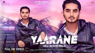 Yaarane Gill Mudha Wala (Full Song) Kytes Media | Latest Punjabi Songs 2018