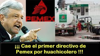 Cae el primer directivo de Pemex por huachicolero | Noti Express Mx - AMLO
