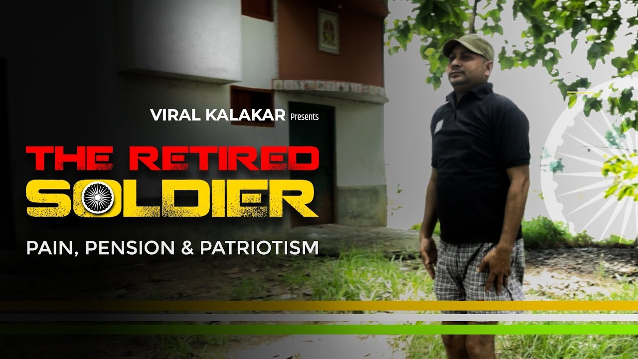 The Retired Soldiers ||Pain , Pension & Patriotism||Viral Kalakar