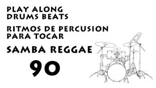 Ritmo Para Tocar Samba Reggae 90 bpm :: Play along drums Samba Reggae 90 bpm