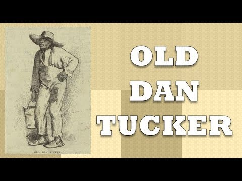 OLD DAN TUCKER - THE OLD FOLK SONG THAT KIDS CAN SING ALONG