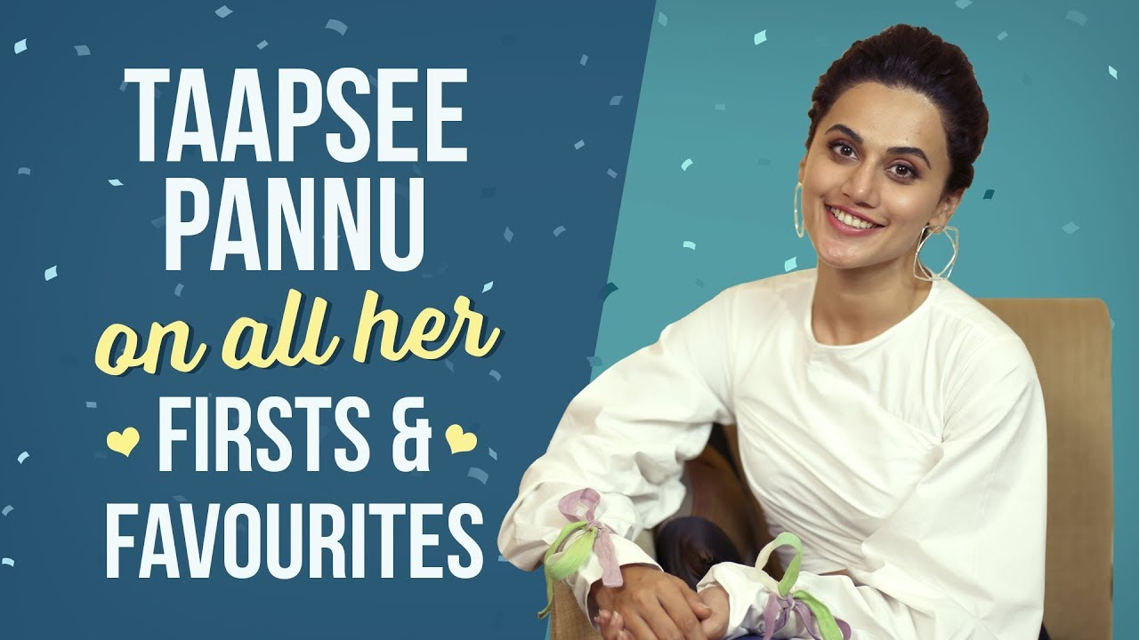 Taapsee Pannu On All Her Firsts & Favourites   Soorma   Mulk   PInkvilla