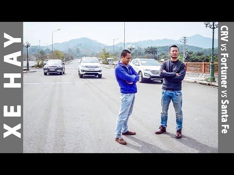 So sánh xe CR-V vs Santa Fe vs Fortuner : Chọn xe nào?
