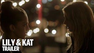 LILY & KAT Trailer | TIFF Next Wave 2015