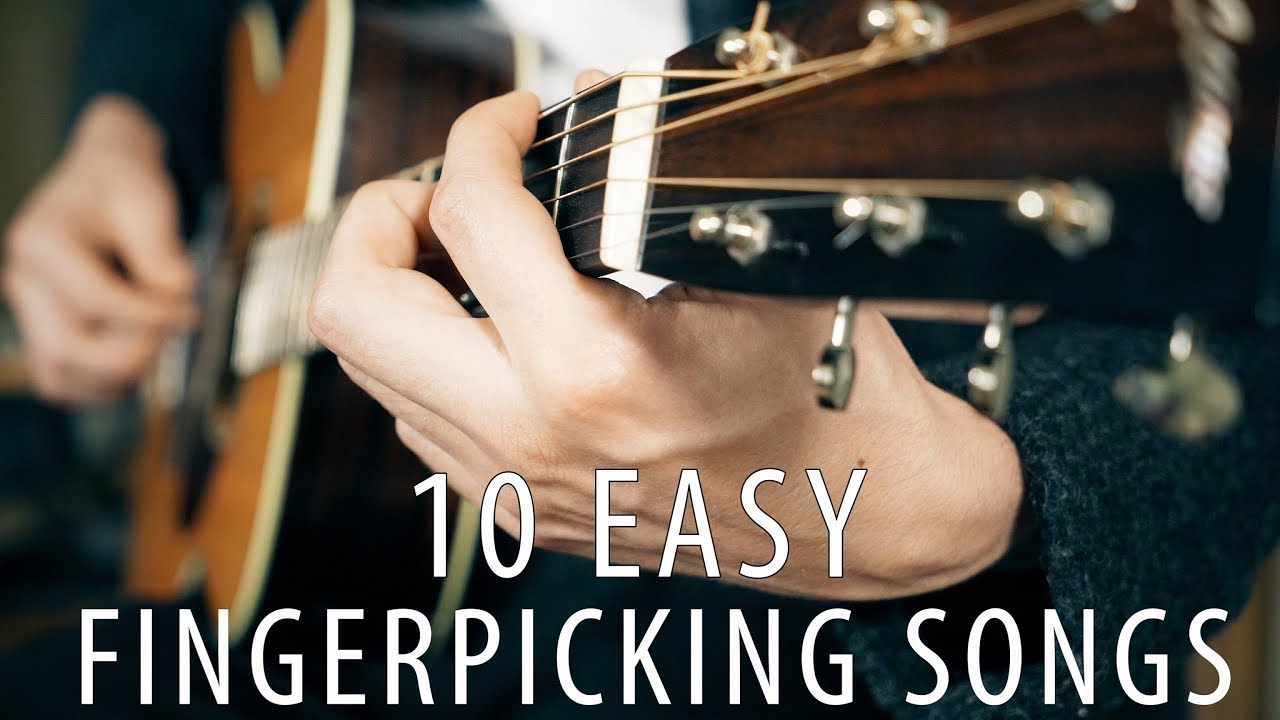 Top 10 Easy Finger Picking Songs