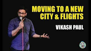 Vikash Paul on Moving to a New City & Flights |Stand-up Comedy |