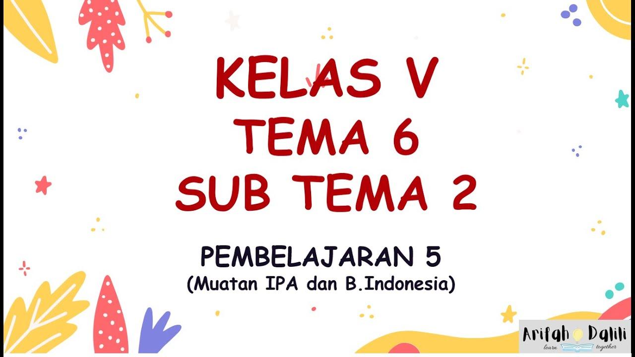 Download KELAS 5 (TEMA 6-SUB TEMA 2-PEMBELAJARAN 5)