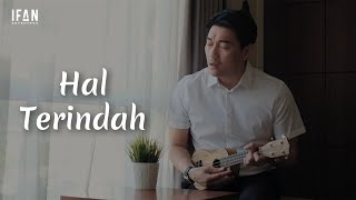 Hal Terindah Seventeen Ukulele Version By Ifan Seventeen