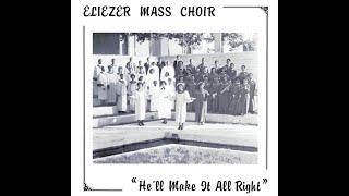 "Eliezer Mass Choir (1983) ""He'll Make It All Right"" Upload by Gospel Explosion"