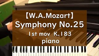 Mozart Symphony No.25 1st mov. K.183 on piano