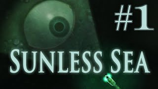 Let's Play Sunless Sea (UPDATED) - Part 1 - Gameplay Introduction