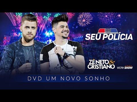 Zé Neto e Cristiano - Seu Policia - DVD Um Novo Sonho