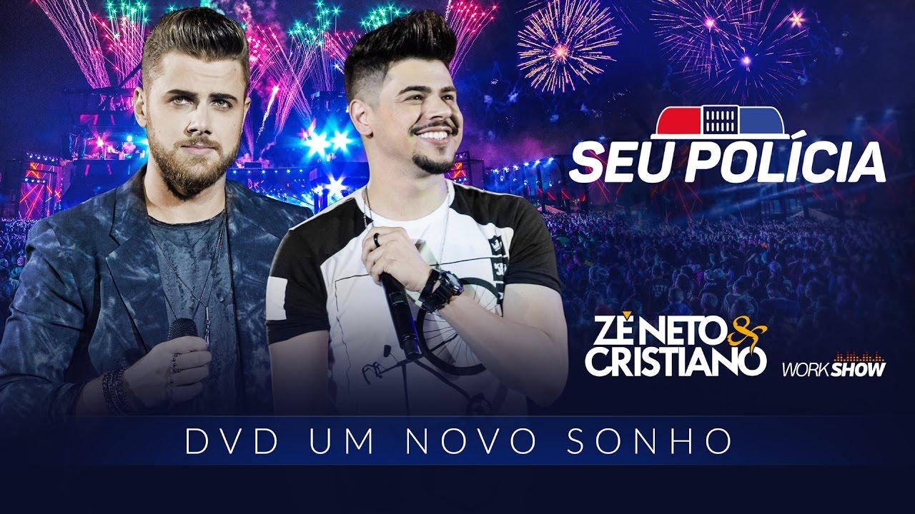 Download Zé Neto e Cristiano - Seu Policia - DVD Um Novo Sonho
