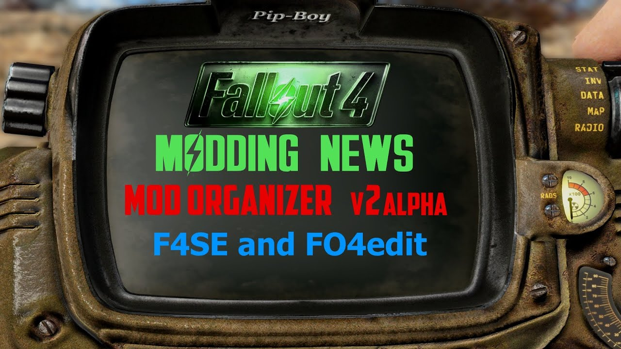 Fallout 4 Modding News November Mod Organizer V2alpha F4se Fo4edit Youtube Install it with mod organizer just like you did for the other mods. youtube
