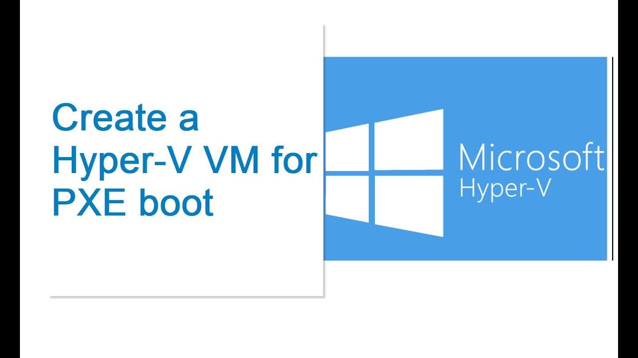 Create a Hyper-V VM for PXE boot