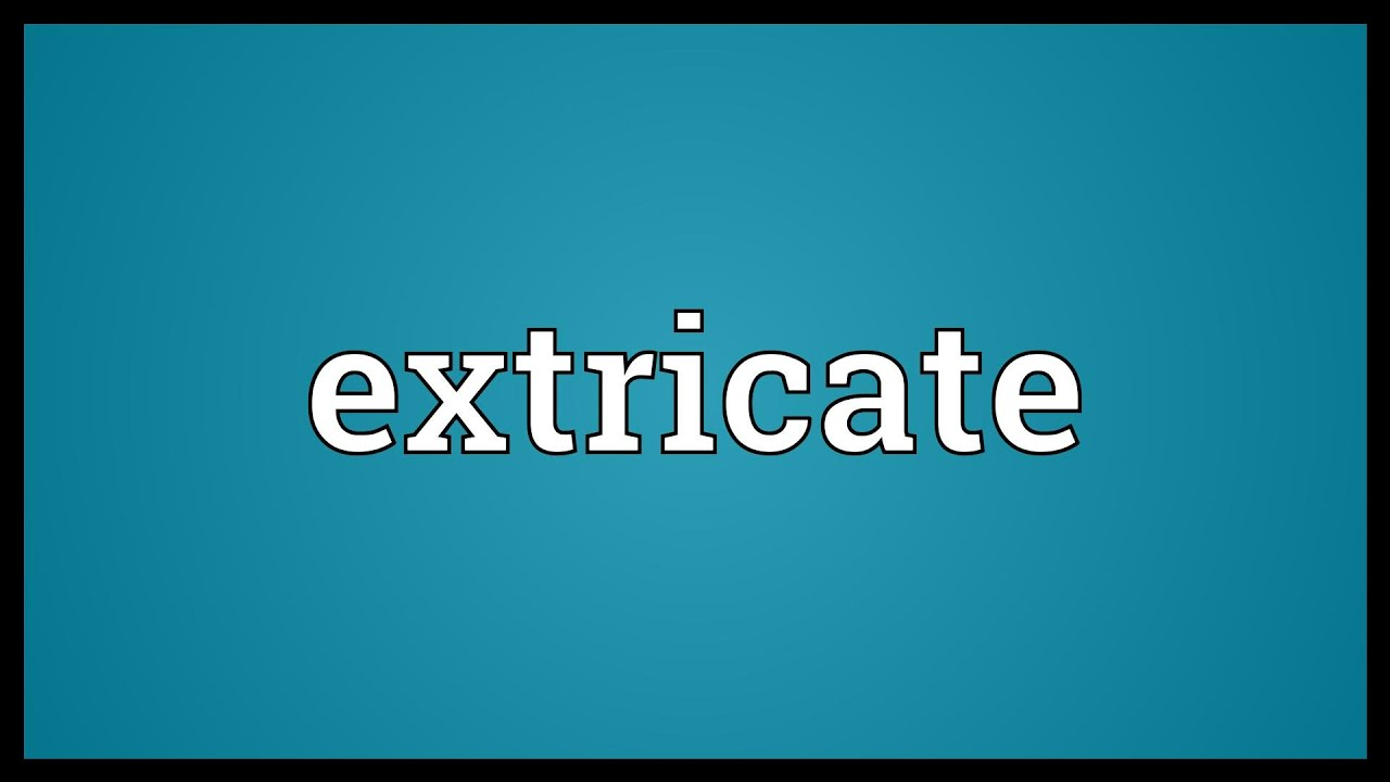 Beautiful Extricate Meaning